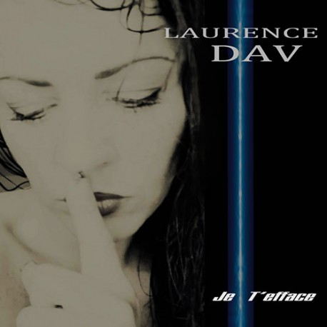 Laurence Dav Single : Je T'Efface