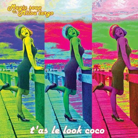 Magic Soap Vs Milou Largo Single : T'as le Look Coco