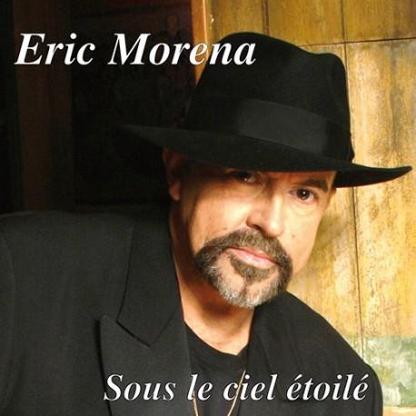 Eric Morena Album : Sous Le Ciel Etoilé