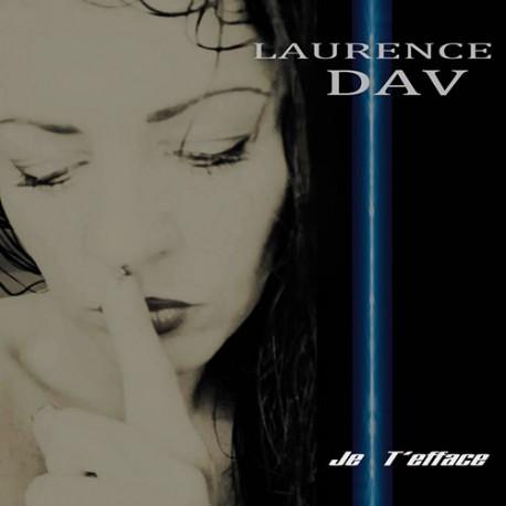 Laurence Dav Single : Je T'Efface