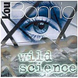 Lou Bonnio Album : Wild Science