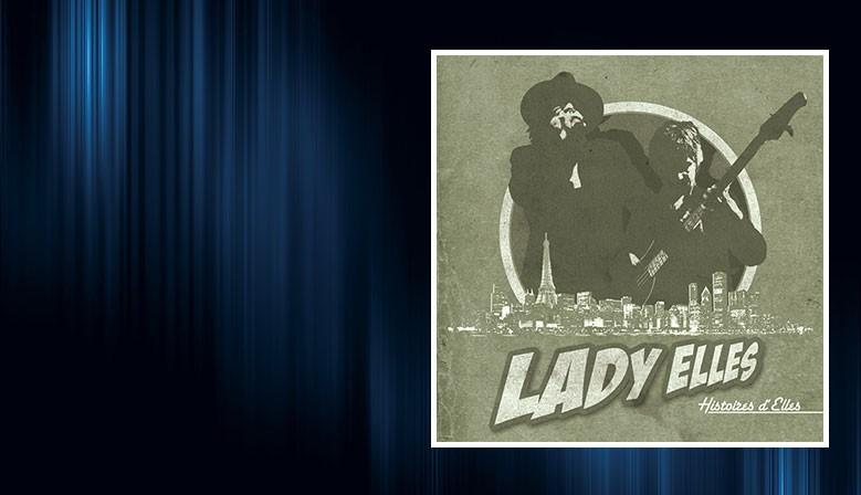 Lady Elles - Album : Histoires d'Elles